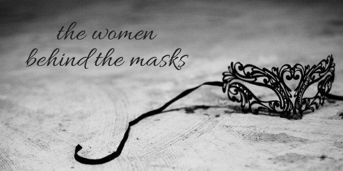 the women behind the masks